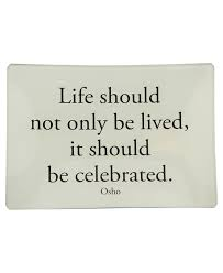 Image Result For Quotes About Celebrations Learning To Live Enchanting Quotes To Celebrate Life