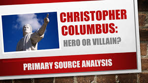 age of exploration part primary source analysis christopher  age of exploration part 2 primary source analysis christopher columbus hero or villain by jenna mackay teaching resources tes