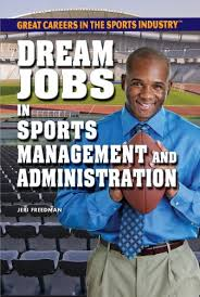 Sports Management Careers Dream Jobs In Sports Management And Administration Great