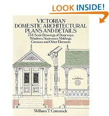 architecture house plans. Victorian Domestic Architectural Plans And Details: 734 Scale Drawings Of Doorways, Windows, Staircases, Moldings, Cornices, Other Elements (Dover Architecture House