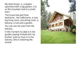 Everyone dreams of his or her ideal house. My Ideal House