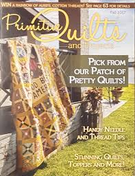 Primitive Quilts & Projects Magazine Fall 2017 | Yellow Creek ... & Primitive Quilts & Projects Magazine Fall 2017 Adamdwight.com