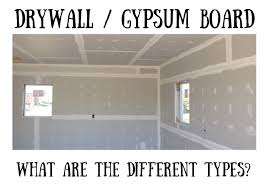 diffe types of drywall or gypsum board