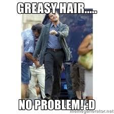 greasy hair..... No problem! :D - Leonardo DiCaprio Walking | Meme ... via Relatably.com