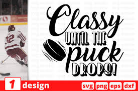 Free hockey player silhouette vector download in ai, svg, eps and cdr. Classy Until Puck The Puck Drops Graphic By Svgocean Creative Fabrica