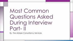 most common questions asked in an interview answers part ii most common questions asked in an interview answers part ii
