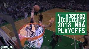 Al Horford Highlights 2018 NBA Playoffs ...