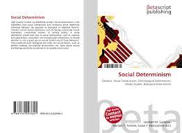 Technological Determinism Social Determinism 978 613 2 02764 1 6132027645 9786132027641