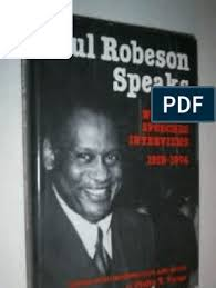 Paul Robeson Speaks Writings Speeches Interviews 1918 1974 | W. E. B. Du  Bois | House Un American Activities Committee