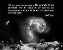 Carl Sagan Love Quote Awesome We Can Judge Our Progress By The Courage Of Our Questions And The