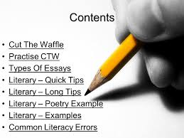 how to write essays some helpful tips contents cut the waffle   the waffle practise ctw types of essays literary quick tips literary long tips literary poetry example literary examples common literacy errors
