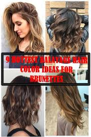 9 Hottest Balayage Hair Color Ideas