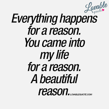Everything Happens For A Reason Quotes Beauteous Everything Happens For A Reason Quotes Inspirational Your My World