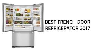 appliance reviews 2017.  Reviews Best French Door Refrigerator 2017  Top Reviews  Of YouTube On Appliance