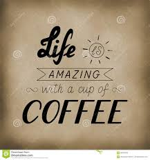 Lettering Life Is Amazing With A Cup Of Coffee Stock Vector