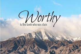 Worthy is the lamb - Believers4ever.com ...