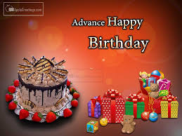 best birthday greetings with gifts and toys for wishing happy birthday in advance to your friends