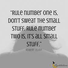 Don T Sweat The Small Stuff Quotes Simple 48 Motivational Worry Quotes To Help You Overcome It
