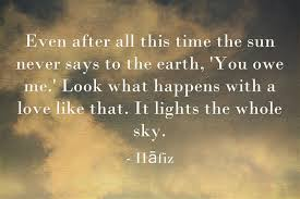 Hafiz Quote About The Sun And Earth Awesome Quotes About Life Best Hafiz Quotes