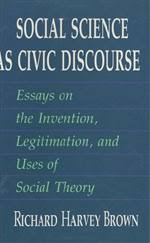social science as civic discourse essays on the invention  social science as civic discourse