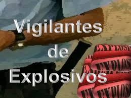 Resultado de imagen de VIGILANTE DE EXPLOSIVOS
