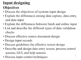 Guidelines For Data Entry Screen Design Ppt Input Designing Objectives Discuss The Objectives Of