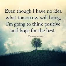 Positive Quotes About Life 'Think Positive And Hope For The Best Simple Quotes About Hope