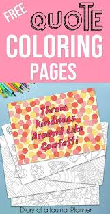 See actions taken by the people who manage and post content. Printable Quote Coloring Pages 5 Free Coloring Quotes