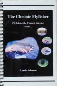 the chronic flyfisher flyfishing the central interior of bc jpg