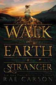 cover lust walk on earth a stranger by rae carson epic reads blog walk on earth a stranger by rae carson on 22 2015