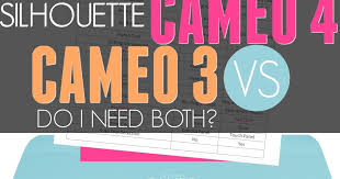 Silhouette Machine Comparison Chart Silhouette Cameo 3 Vs Cameo 4 Do I Need Both Comparison