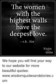 Quotes Website 68 Wonderful The Women With The Highest Walls Have The Deepest Love Rh Sin Wisdom