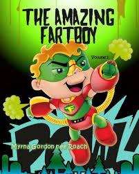 The Amazing Fartboy: Discovering his SuperFart Powers! by Myrna Gordon née  Roach, Marco Neville Gordon, Paperback | Barnes & Noble®
