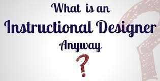 What Is An Instructional Designer Anyway Edheaded