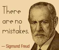 Freud Quotes Inspiration There Are No Mistakes Sigmund Freud Attempts Mistakes Lesson