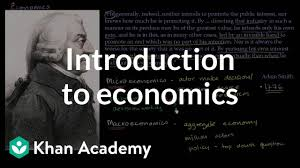 Introduction To Economics Video Scarcity Khan Academy