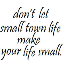 Small Town Life Quotes