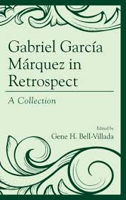 gabriel garcia marquez in retrospect a collection  gabriel garcia marquez in retrospect