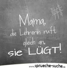 Mama Die Lehrerin Ruft Gleich An Lustige Schulsprüche