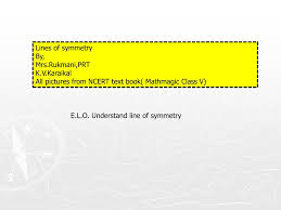 Lines Of Symmetry Powerpoint Ppt Lines Of Symmetry By Mrs Rukmani Prt K V Karaikal Powerpoint