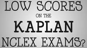 Nclex Rn Exam Low Scores On The Kaplan Nclex Exams