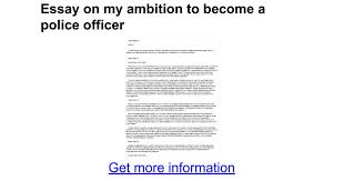 essay on my ambition to become a police officer google docs