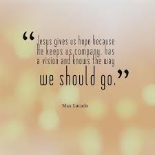Max Lucado Quotes Simple Max Lucado Quotes Sayings Jesus Hope Way Collection Of