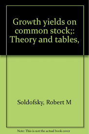 Growth Tables Growth Yields On Common Stock Theory And Tables Robert
