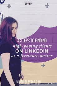 best entrepreneurship images business tips  linkedin for lance writers exactly how i use linkedin to land high paying clients