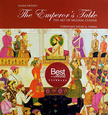 The Emperors Table The Art Of Mughal Cuisine Salma Husain