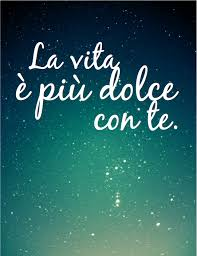 Beautiful Italian Quotes Best of Life Is Sweeter With You A Svannalynn Original Image Source