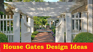 House Gate Designs Ideas Youtube