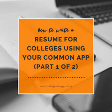 How To Write A Resume For Colleges Using Your Common Application