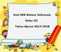 Inilah pembahasan soal dan jawaban latihan uas, ukk dan pas untuk siswa kelas 5 sd / mi materi bahasa indonesia semester genap dilansir dari bimbelbrilian.com dan sejumlah sumber: Soal Ukk Uas Bahasa Indonesia Kelas 3 Semester 2 Terbaru Tahun 2018 Juragan Les